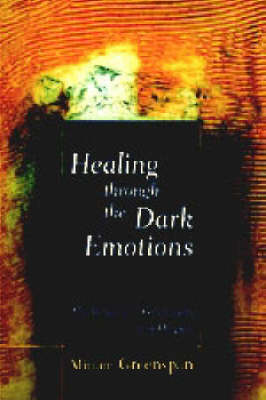 Healing Through The Dark Emotions by Miriam Greenspan image