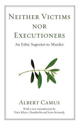 Neither Victims Nor Executioners by Albert Camus image
