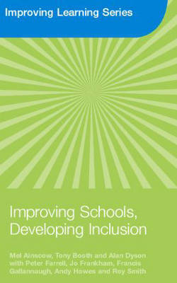 Improving Schools, Developing Inclusion by Mel Ainscow
