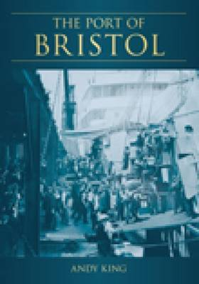 The Port of Bristol by Andy King