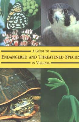 Guide to Endangered & Threatened Species in Virginia by Karen Terwillinger