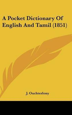 A Pocket Dictionary of English and Tamil (1851) by J. Ouchterlony