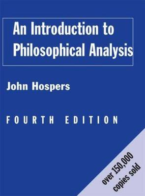 An Introduction to Philosophical Analysis by John Hospers