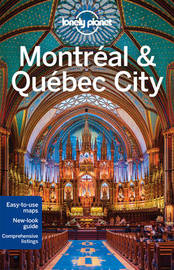 Lonely Planet Montreal & Quebec City by Lonely Planet