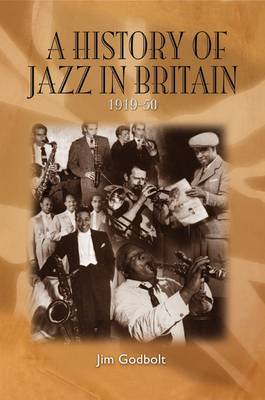 A History of Jazz in Britain, 1919-50 by Jim Godbolt image