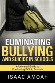 Eliminating Bullying and Suicide in Schools by Isaac Amoah