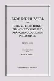 Ideen Zu Einer Reinen Phanomenologie Und Phanomenologischen Philosophie: Phanomenologische Untersuchungen Zur Konstitution by Edmund Husserl