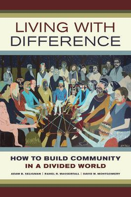 Living with Difference by Adam B Seligman