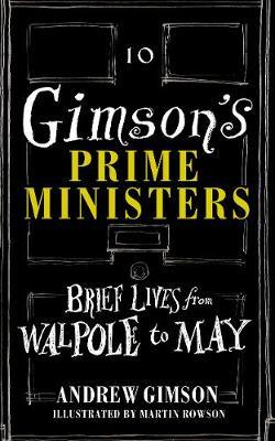 Gimson's Prime Ministers by Andrew Gimson