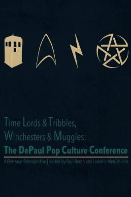 Time Lords & Tribbles, Winchesters & Muggles by Isabella Menichiello