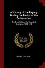 A History of the Papacy During the Period of the Reformation by Mandell Creighton image