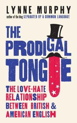 The Prodigal Tongue by Lynne Murphy image