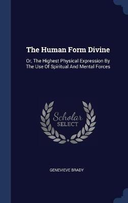The Human Form Divine by Genevieve Brady