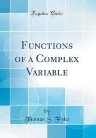 Functions of a Complex Variable (Classic Reprint) by Thomas S Fiske image