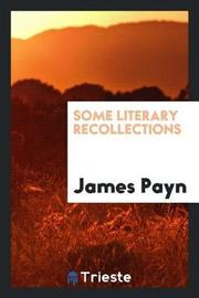 Some Literary Recollections by James Payn image