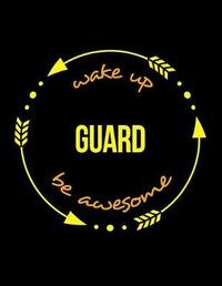 Wake Up Guard Be Awesome Gift Notebook for a Railway Carriage and Wagon Inspector, Wide Ruled Journal by Useful Occupations Books