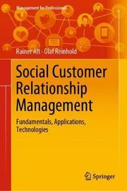 Social Customer Relationship Management by Rainer Alt