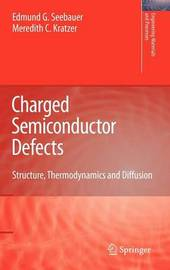 Charged Semiconductor Defects by Edmund G. Seebauer