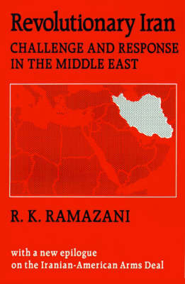 Revolutionary Iran by R.K. Ramazani