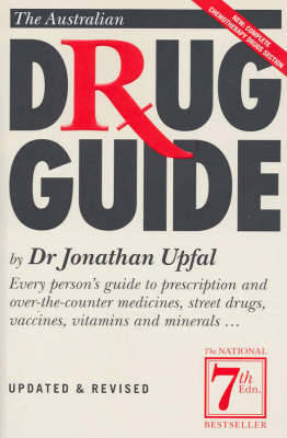 The Australian Drug Guide by Jonathan Upfal