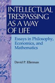 Intellectual Trespassing as a Way of Life by David Ellerman