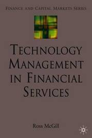 Technology Management in Financial Services by R. McGill
