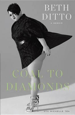 Coal to Diamonds: A Memoir by Beth Ditto
