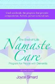 The End-of-Life Namaste Care Program for People with Dementia by Joyce Simard