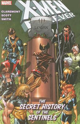X-Men Forever: v. 2: Secret History of the Sentinels by Chris Claremont