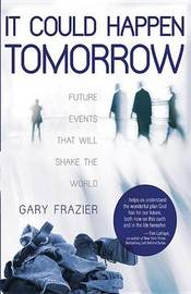 It Could Happen Tomorrow by Gary Frazier