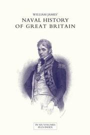 Naval History of Great Britain from the Declaration of War by France in 1793 to the Accession of George IV Volume Four by William James