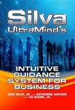 Silva Ultramind's Intuitive Guidance System for Business by Jose Silva