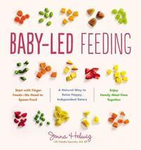 Baby-Led Feeding by Jenna Helwig