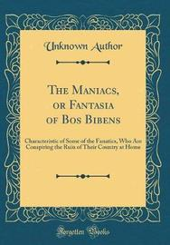 The Maniacs, or Fantasia of Bos Bibens by Unknown Author image