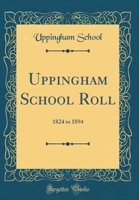 Uppingham School Roll by Uppingham School