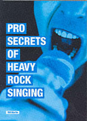 Pro Secrets Of Heavy Rock Singing by Bill Martin image