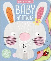 Touch and Feel Baby Animals by Make Believe Ideas, Ltd.