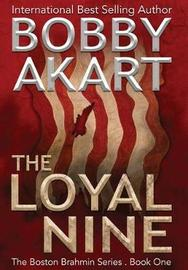 The Loyal Nine by Bobby Akart