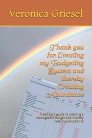 Thank you for Creating my Budgeting System and thereby Creating Abundance by Veronica Griesel