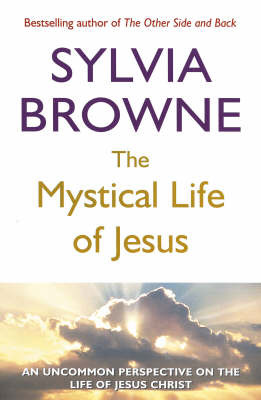 The Mystical Life of Jesus: An Uncommon Perspective on the Life of Jesus Christ by Sylvia Browne image