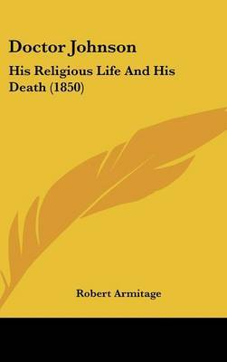 Doctor Johnson: His Religious Life And His Death (1850) by Robert Armitage image