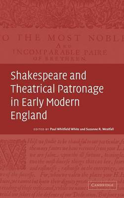 Shakespeare and Theatrical Patronage in Early Modern England image