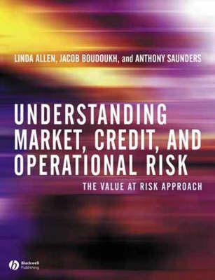 Understanding Market, Credit, and Operational Risk by Linda Allen