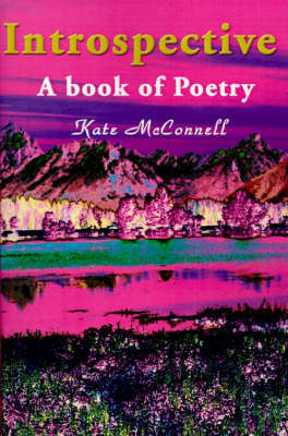 Introspective: A Book of Poetry by Kate McConnell