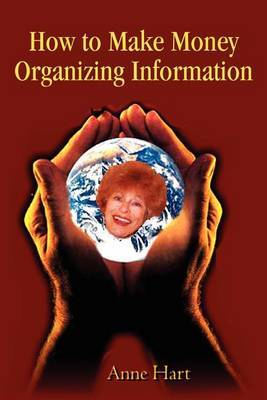 How to Make Money Organizing Information by Anne Hart image
