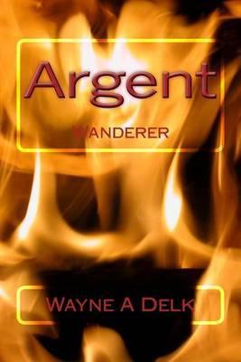 Argent by Wayne a Delk