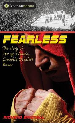 Fearless: The Story of George Chuvalo, Canada's Greatest Boxer by Richard Brignall image