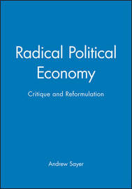 Radical Political Economy by Andrew Sayer