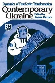 Independent Ukraine: Nation-state Building and Post-communist Transition by Taras Kuzio