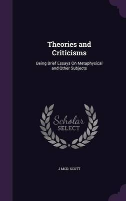 Theories and Criticisms by J MCD Scott